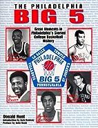The Philadelphia Big 5 by Donald Hunt