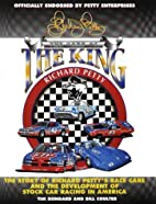 Richard Petty: The Cars of the King by Tim…