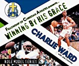 Cooney, Joe: Charlie Ward: Winning by His Grace