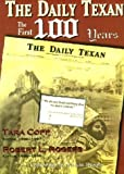 Rogers, Robert L.: The Daily Texan: The First 100 Years