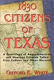 O&#39;Neal, Bill: 1830 Citizens of Texas: A Genealogy of Anglo-American and Mexican Citizens Taken from Census and Other Records