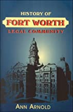History of the Fort Worth legal community by…