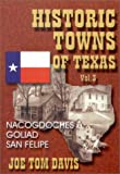 Davis, Joe Tom: Historic Towns of Texas: Nacogdoches, Goliad, San Felipe