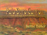 Haller, Bettie: Palo Duro Canyon: The Pride of Texas