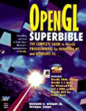Richard S. Wright: Opengl Superbible: The Complete Guide to Opengl Programming for Windows Nt and Windows 95