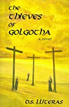 The Thieves of Golgotha: A Novel by D. S.…