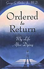 Ordered to Return: My Life After Dying by…