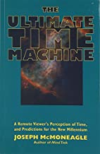 The Ultimate Time Machine: A Remote Viewer's…