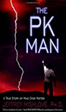 The PK Man: A True Story of Mind Over Matter…
