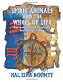 Bennett, Hal Zina: Spirit Animals and the Wheel of Life