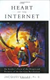 Vallee, Jacques F.: The Heart of the Internet: An Insider&#39;s View of the Origin and Promise of the On-Line Revolution