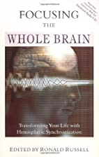 Focusing the Whole Brain: Transforming Your…