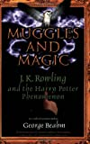 Beahm, George: Muggles and Magic: An Unofficial Guide to J. K. Rowling and the Harry Potter Phenomenon