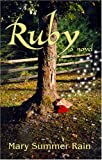 Summer Rain, Mary: Ruby: A Novel