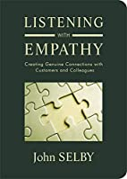 Listening With Empathy: Creating Genuine…