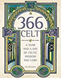 McColman, Carl: 366 Celt: A Year and a Day of Celtic Wisdom and Lore