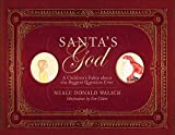 Walsch, Neale Donald: Santa's God: A Children's Fable about the Biggest Question Ever