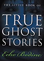 The Little Book of True Ghost Stories by…