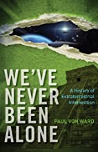 We've Never Been Alone: A History of…