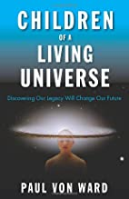 Children of a Living Universe: Discovering…