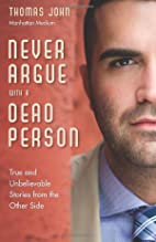Never Argue with a Dead Person: True and…