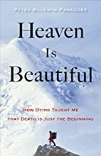 Heaven Is Beautiful: How Dying Taught Me…