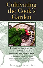 Cultivating the Cook's Garden: Deliciously…