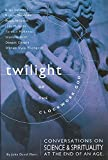 Ebert, John David: Twilight of the Clockwork God: Conversations on Science and Spirituality at the End of an Age