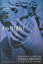Twilight of the Clockwork God: Conversations…