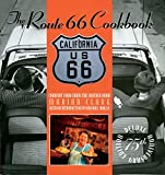 Clark, Marian: The Route 66 Cookbook: Comfort Food from the Mother Road