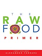 The Raw Food Primer by Suzanne Ferrara
