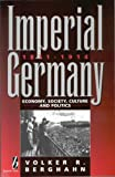 Berghahn, V.R.: Imperial Germany, 1871-1918: Economy, Society, Culture, And Politics