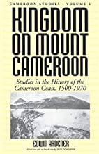 Kingdom on Mount Cameroon: Studies in the…