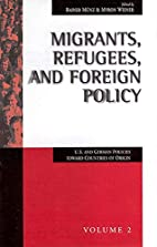 Migrants, refugees, and foreign policy :…