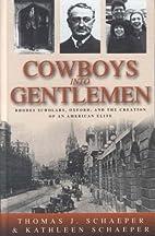 Cowboys into Gentlemen: Rhodes Scholars,…