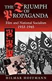 Hoffmann, Hilmar: The Triumph of Propaganda: Film and National Socialism, 1933-1945