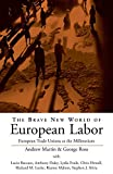 Martin, Andrew: The Brave New World of European Labor: European Trade Unions at the Millennium