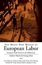 The Brave New World of European Labor:…