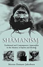 Shamanism: Traditional and Contemporary…