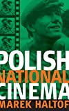 Haltof, Marek: Polish National Cinema