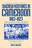 Knutson, Knut: Swedish Ventures in Cameroon, 1833-1923: Trade and Travel, People and Politics (Cameroon Studies, Vol 4)
