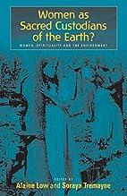 Sacred Custodians of the Earth?: Women,…