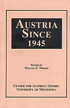 Austria Since 1945 by William E. Wright