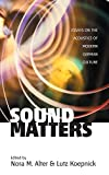 Koepnick, Alter: Sound Matters: Essays On The Acoustics Of German Culture