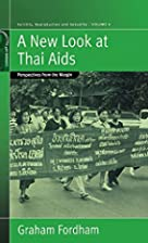 A new look at Thai AIDS : perspectives from…