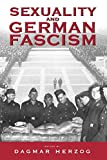 Herzog, Dagmar: Sexuality and German Fascism