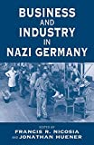 Nicosia, Francis R.: Business and Industry in Nazi Germany