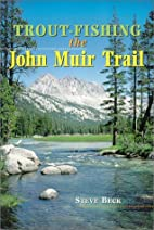 Trout Fishing the John Muir Trail by Charles…