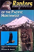Raptors of the Pacific Northwest by Tom…