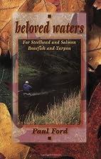 Beloved waters by Paul Ford